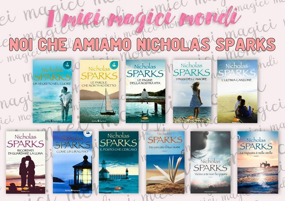 Noi che amiamo Nicholas Sparks. L'iniziativa del blog I miei magici mondi a cui parteciperò.