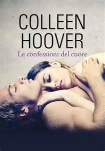 Le confessioni del cuore di Collen Hoover. Recensione.