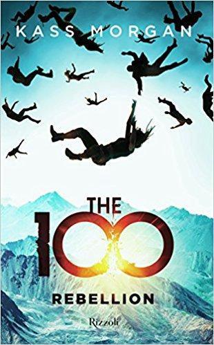 Segnalazioni. The 100. Ribellion di Kass Morgan. Disponibile dal 6 febbraio.