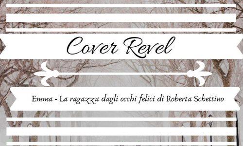 Emma- La ragazza dagli occhi felici: Cover Reveal del romanzo di Roberta Schettino