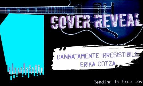 Dannatamente Irresistibile di Erika Cotza: Cover Reveal