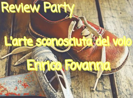 L'arte sconosciuta del volo di Enrico Fovanna: Review Party