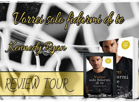 Vorrei solo fidarmi di te di Kennedy Ryan: Review Tour