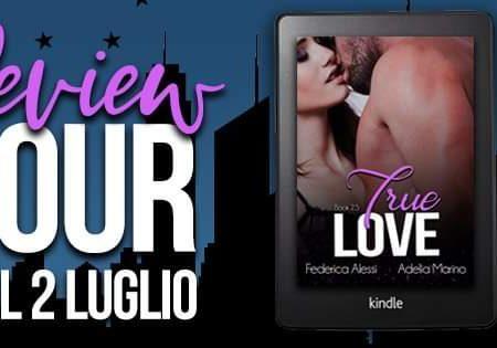 True love di Federica Alessi e Adelia Marino: Review Tour