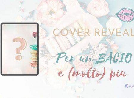 Per un bacio e (molto) più di Monica Brizzi: Cover Reveal