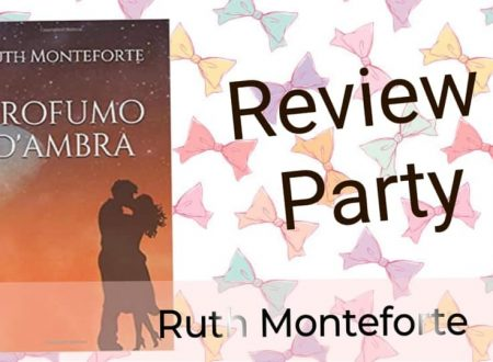 Profumo d'ambra di Ruth Monteforte : Review Party