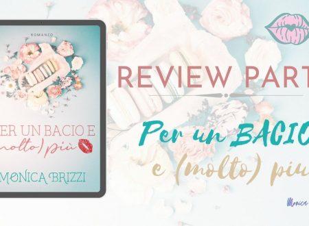 Per un bacio e (molto) più di Monica Brizzi: Review Party