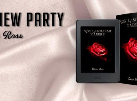 Non lasciarmi cadere di Eileen Ross – Recensione: Review Party