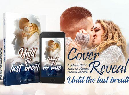 Until the last breath di Silvia Mero: Cover Reveal – segnalazione