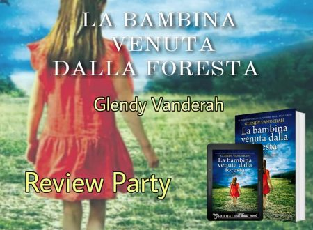 La bambina venuta dalla foresta  di Glendy Vanderah – Recensione: Review Party