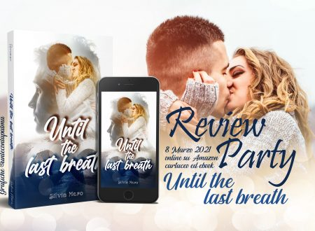 Until the last breath di Silvia Mero – Recensione: Review Party