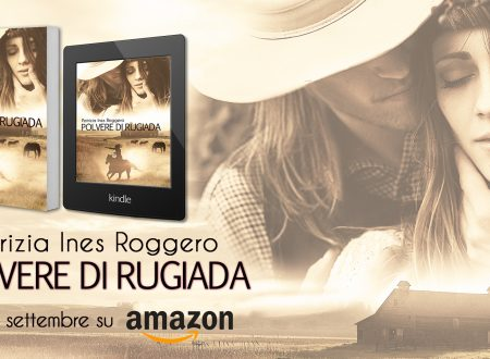 Polvere di rugiada di Patrizia Ines Roggero (Shelley Saga vol 2): Cover Reveal