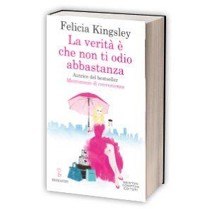 La verità è che non ti odio abbastanza  di Felicia Kingsley – recensione: Un anno in rosa Gdl #1