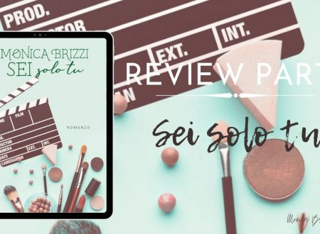 Sei solo tu (Social Series Vol 3) di Monica Brizzi – Recensione: Review Party